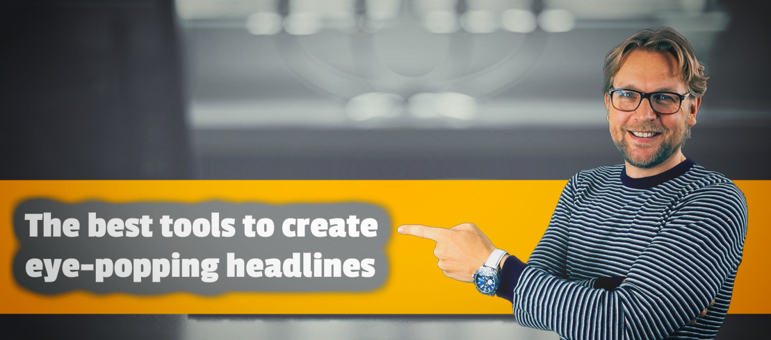 The best tools to create eye-popping headlines